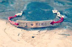 I Heart Nerds Metal Stamped Bracelet.