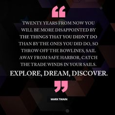 Explore, dream and discove. Avon Care, Dont Ever Give Up, Motivational Quotes, Inspirational Quotes, Leadership Programs, Safe Harbor, One Life, You Gave Up, Motivate Yourself