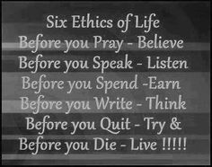 Six ethics of life quote!
