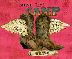 Brave Girl Camp *Ultimate Lifetime Wish* to attend one day