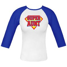 """Get your awesome Aunt a """" Super Aunt """" on any of our Fitted Raglan T-Shirts. $23.99 www.inktastic.com"""
