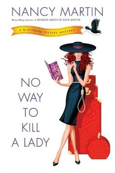 Get this from a library! No way to kill a lady : a Blackbird Sisters mystery. [Nancy Martin] -- When the three Blackbird sisters show up to claim their deceased aunt's supposedly-fabulous country estate, they find a decayed house and a dead body. Greatest Mysteries, Cozy Mysteries, Mystery Novels, Mystery Series, Good Books, Books To Read, My Books, Susa, Melt In Your Mouth