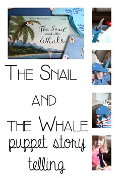 Snail and the Whale puppets for retelling the story bringing books alive for kids as part of #lovebooks