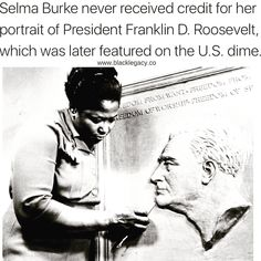 Selma Burke never received credit for her portrait of President Franklin D. Roosevelt, which was later featured on the US dime. Selma Burke never received credit for her portrait of President Franklin D. Roosevelt, which was later featured on the US dime. Black History Quotes, Black History Facts, Strange History, The More You Know, Look At You, Harlem Renaissance, Selma Burke, Angst Quotes, Quotes Quotes