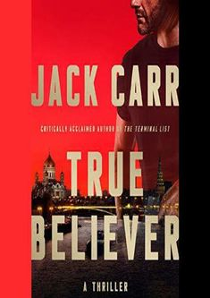 True Believer (James Reece, By : Jack Carr Book Excerpt : Listening Length: 12 hoursWhen a string of horrific terrorist attacks plagues . Reading Online, Books Online, Free Books, Good Books, Presidential Pardon, Advertising Services, Popular Books, Book Format, Audio Books