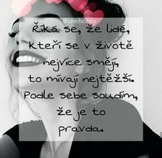 Niečo na tom bude. Jokes Quotes, True Quotes, Motivational Quotes, All About Me Quotes, Sad Love, True Words, Motto, Picture Quotes, Quotations