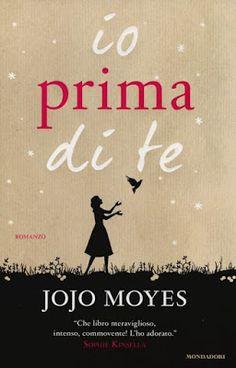 La biblioteca della Ele : Recensione #19: IO PRIMA DI TE di Jojo Moyes