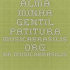 Alma minha gentil patitura musicabrasilis.org.br musicabrasilis.org.br/sites/default/files/gv_alma_minha_gentil.pdf