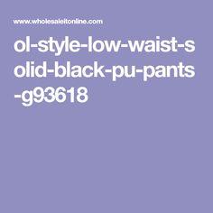 ol-style-low-waist-solid-black-pu-pants-g93618