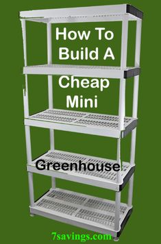 Cheap Seed Starting Rack for Plants Building a Cheap Seed mini greenhouse for Plants. Very easy to build a Mini greenhouse or greenhouseBuilding a Cheap Seed mini greenhouse for Plants. Very easy to build a Mini greenhouse or greenhouse