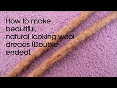 DIY: Double Ended Wool Dreads