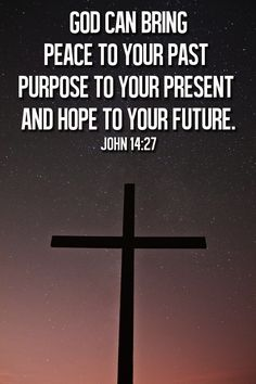 God Can Bring Peace to Your Past, Purpose to our Present and Hope to Your Future