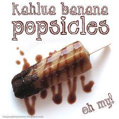 Recipe for kahlua banana popsicles (gourmet alcoholic popsicles)