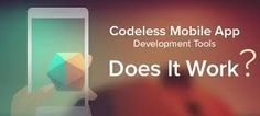 #Codeless #Mobile #app development is the new language for app makers.