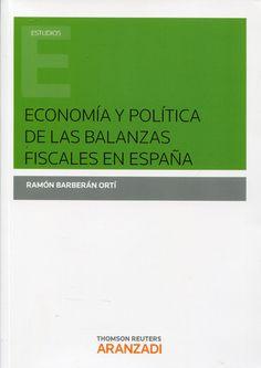 Economía y política de las balanzas fiscales en España / Ramón Barberán Ortí