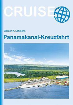 Panamakanal-Kreuzfahrt von Werner K. Lahmann https://www.amazon.de/dp/3866867158/ref=cm_sw_r_pi_dp_9oWzxbZTXHV9E