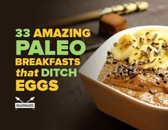 33 Amazing Paleo Breakfast Recipes That Ditch Eggs