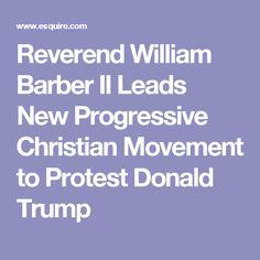 Reverend William Barber II Leads New Progressive Christian Movement to Protest Donald Trump