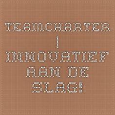 Teamcharter   Innovatief aan de slag! Een Teamcharter is een beschrijving van een aantal principes of afspraken die belangrijk zijn voor het goede functioneren van het team. Het is een soort samenwerkingsovereenkomst waarin de krachtlijnen van het teamwerk worden vastgelegd. Coaching, Training