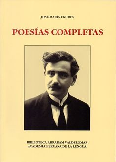Código: 861.85 E31P. Título: Poesías completas. Autor: Eguren, José María, 1874-1942. Catálogo: http://biblioteca.ccincagarcilaso.gob.pe/biblioteca/catalogo/ver.php?id=7929&idx=2-0000013831