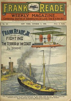 Frank Reade, Jr. Fighting the Terror of the Coast (Frank Reade Weekly Magazine) New York, 1903. Gift of the Burndy Library.