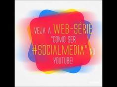 Web-série Como ser #SocialMedia com Daniel Soberas