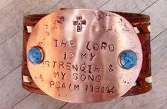"COWGIRL STYLE CUFF ""The Lord Is My Strength & My Song"" Psalm 11314 Copper Plate with Cross Stamping and Turquoise Rivets on Stitched N Embossed Brown Leather Western Cuff Bracelet"