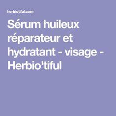 Sérum huileux réparateur et hydratant - visage - Herbio'tiful