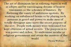 read Nesta Webster's WORLD REVOLUTION or you just won't get it. She did excellent research on the Illuminaughty.