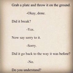"""Even after you apologize it doesn't necessarily mean that you've """"fixed"""" things."""