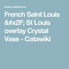 French Saint Louis / St Louis overlay Crystal Vase  - Catawiki