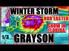 *WINTER STORM GRAYSON* Nor'EASTER FLORIDA-MAINE SNOW! BOMBOGENESIS Bomb Cyclone - YouTube