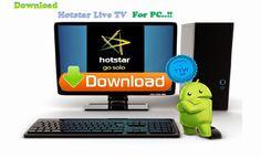 http://thetechworld369.blogspot.com/2015/02/download-hotstar-live-tv-for-pc-windows.html