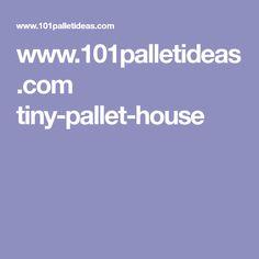 www.101palletideas.com tiny-pallet-house