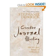 creative journal writing the art and heart of reflection by stephanie dowrick