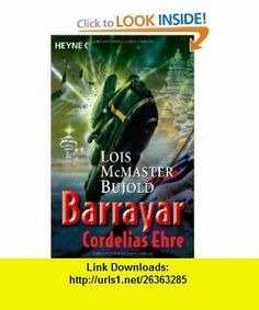 Barrayar, Cordelias Ehre (9783453520011) Lois McMaster Bujold , ISBN-10: 3453520017  , ISBN-13: 978-3453520011 ,  , tutorials , pdf , ebook , torrent , downloads , rapidshare , filesonic , hotfile , megaupload , fileserve