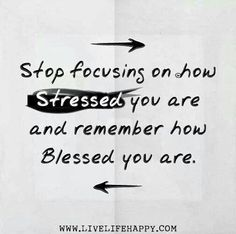 More blessed, less stressed.