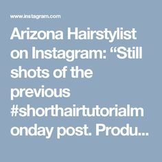 """Arizona Hairstylist on Instagram: """"Still shots of the previous #shorthairtutorialmonday post. Product info on the previous post. All @kenraprofessional styling products.…"""""""