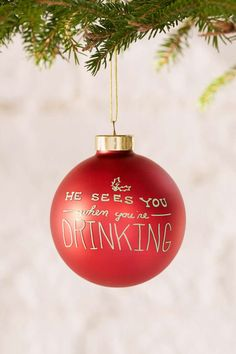 Holiday hostess gifts: He Sees You When You're Drinking ornament