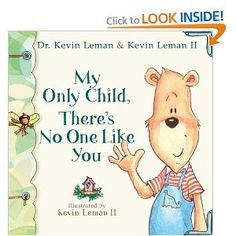 """Read """"My Only Child, There's No One Like You"""" by Dr. Kevin Leman available from Rakuten Kobo. Nationally-known birth-order expert Dr. Kevin Leman knows that every child has unique traits that should be celebrated. Birth Order Book, Only Child, Parenting 101, Creative Writing, Family Life, Books Online, Like You, Childrens Books, Books To Read"""