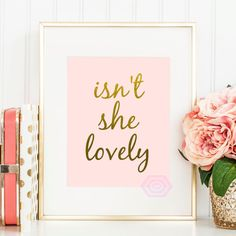 Isn't She Lovely Pink and Gold Faux Gold Foil by PrintsbyPhetssy