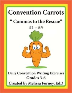 """""""Commas to the Rescue!"""" Your 3rd, 4th, 5th, and 6th grade writers will master conventions with Convention Carrots. Each 5 minute lesson reinforces one specific aspect of conventions. This week's featured star is Comma! Your students will love these whimsical exercises while learning where to put commas."""