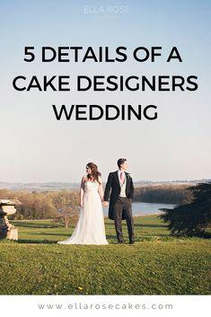 5 Details of a Surrey Cake Designer's Wedding Wedding Cake Maker, Wedding Cakes, Rose Cake, Wedding Planning Tips, Something Blue, Surrey, Wedding Designs, Designers, Wedding Inspiration