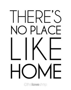 There's No Place Like Home  Modern Deluxe 8x10 inch by theloveshop, $20.00