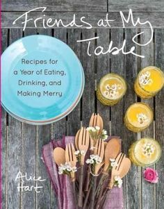Friends at My Table: Recipes for a Year of Eating, Drinking, and Making Merry #Jamiespartymenus