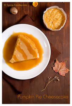 Pumpkin Cheesecake; Pumpkin Pie Cheesecake; Molasses Caramel Sauce ...
