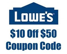 Lowes $10 off $50 Coupon Code Lowes Coupon Code, Lowes Promo, Coupon Codes, Online Discount, Lowes 10, Printable Coupons, Store Coupons