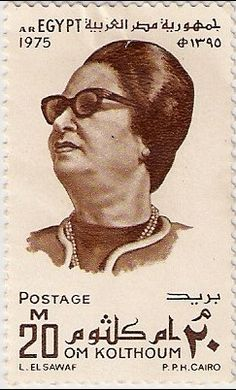 Tribute stamp to Omm Kalthoum from 1975, the year of her passing. Attached is video footage of her funeral http://www.youtube.com/watch?v=cKWG0n4vZIk