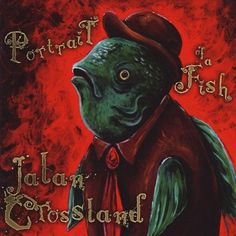 Jalan Crossland - Portrait Of A Fish