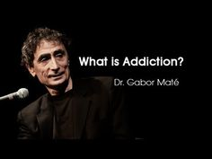 What is Addiction? [Gabor Maté] - YouTube
